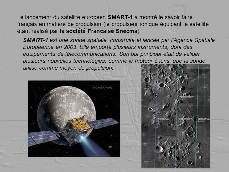 Le lancement du satellite européen SMART-1 a montré le savoir faire français en matière de propulsion (le propulseur ionique équipant le satellite étant réalisé par la société Française Snecma).
