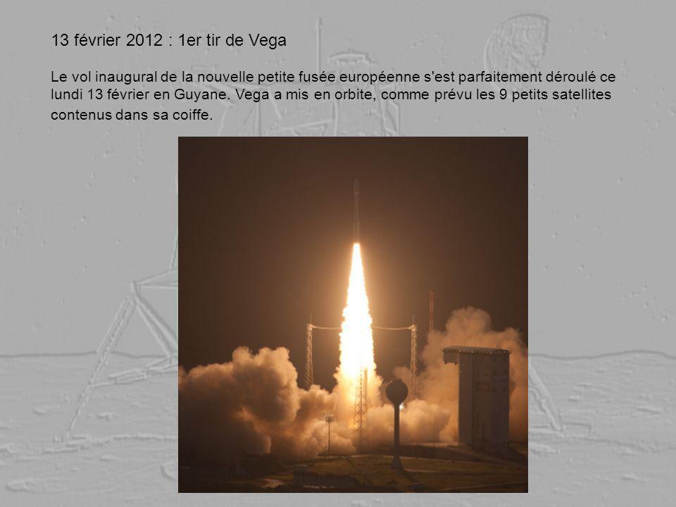 13 février 2012 : 1er tir de Vega
