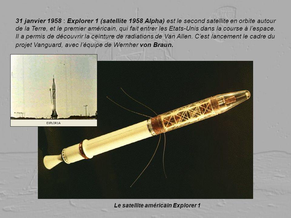 31 janvier 1958 : Explorer 1 (satellite 1958 Alpha) est le second satellite en orbite autour de la Terre, et le premier américain, qui fait entrer les Etats-Unis dans la course à l'espace. Il a permis de découvrir la ceinture de radiations de Van Allen. C'est lancement le cadre du projet Vanguard, avec l'équipe de Wernher von Braun.