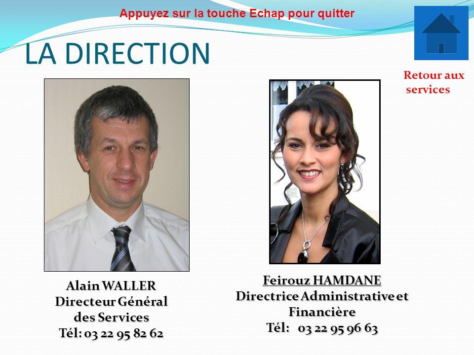 LA DIRECTION Feirouz HAMDANE Alain WALLER