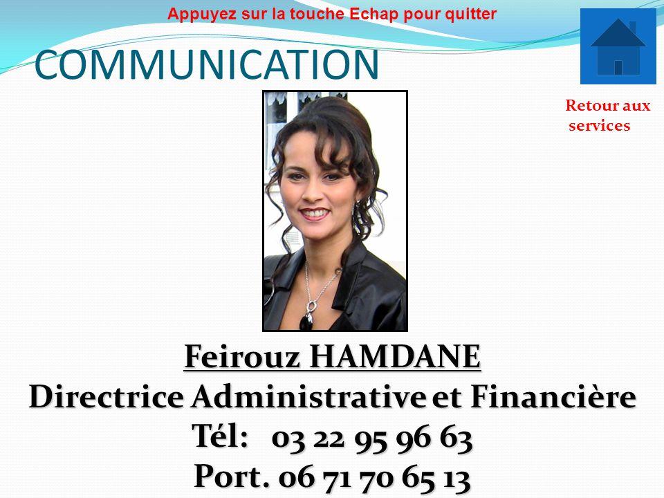 COMMUNICATION Feirouz HAMDANE Directrice Administrative et Financière