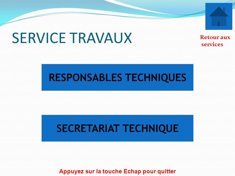 SERVICE TRAVAUX RESPONSABLES TECHNIQUES SECRETARIAT TECHNIQUE