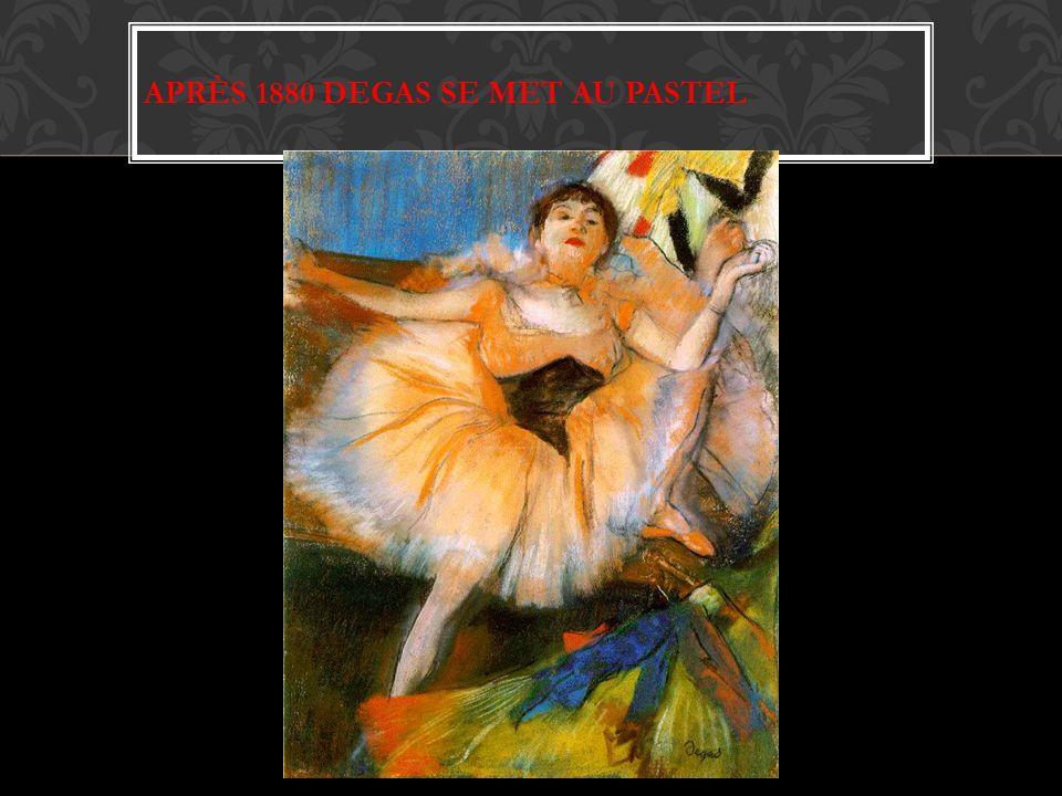 Après 1880 Degas se met au pastel