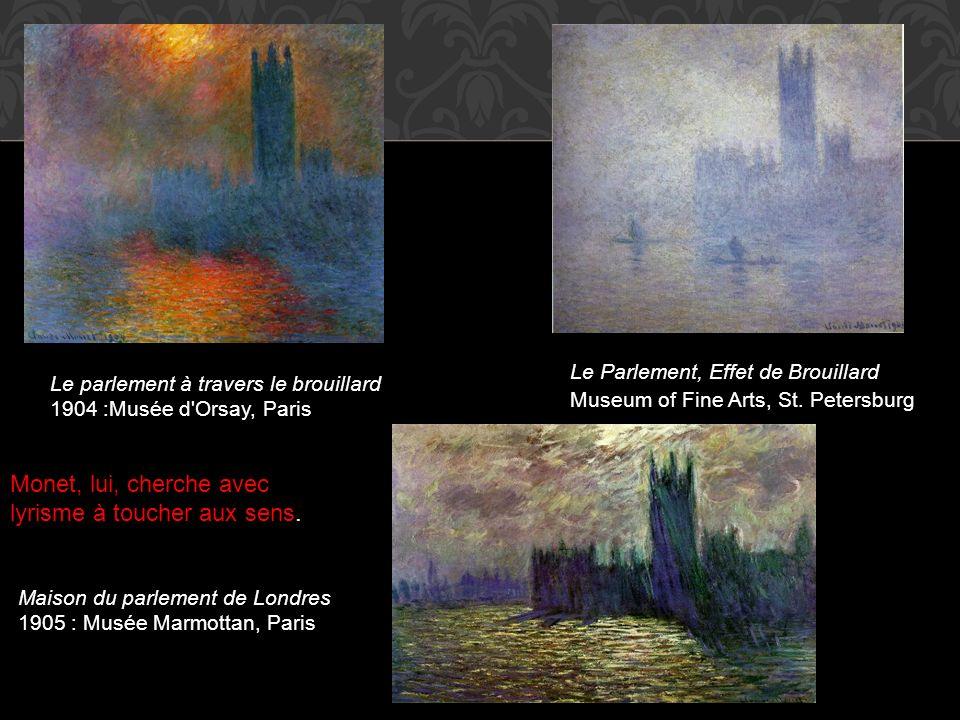 Monet, lui, cherche avec lyrisme à toucher aux sens.