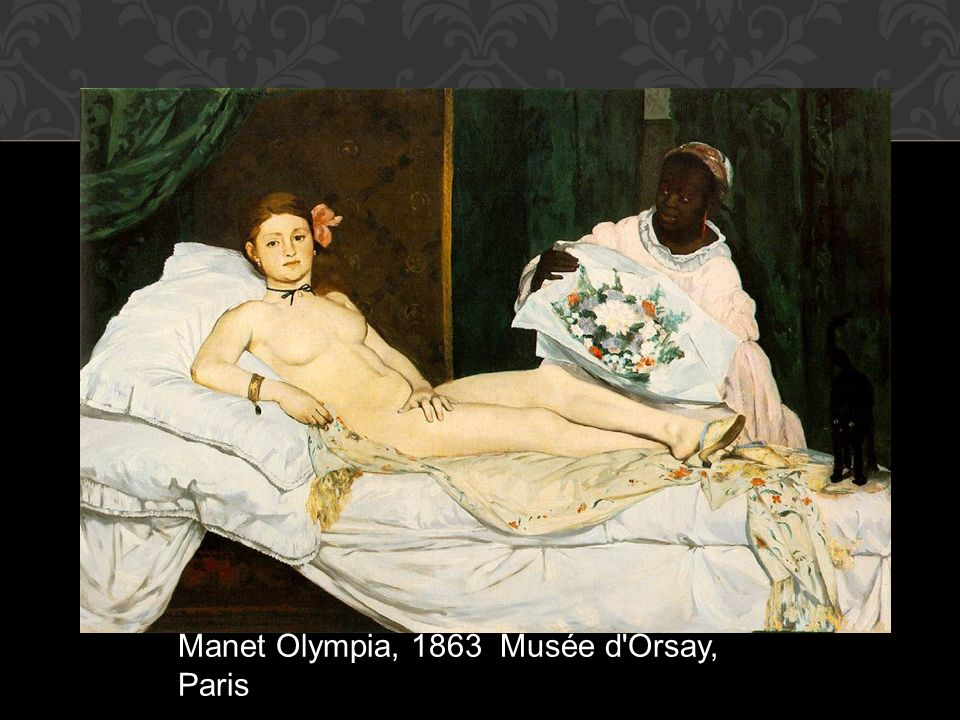 Manet Olympia, 1863 Musée d Orsay, Paris