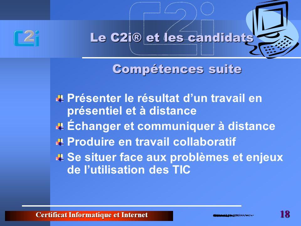 Le C2i® et les candidats Compétences suite