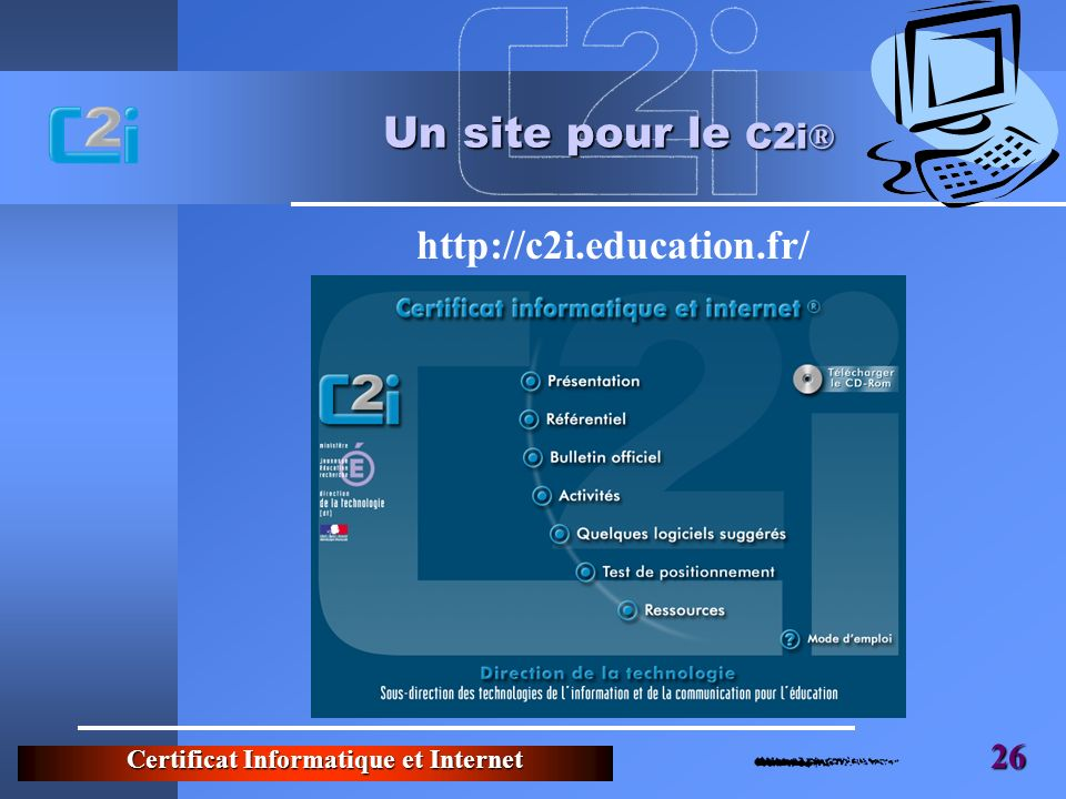 Un site pour le C2i® http://c2i.education.fr/