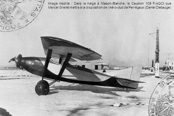 Image insolite : Dans la neige à Maison-Blanche, le Caudron 109 F-AQCI que Marcel Grellet mettra à la disposition de l'Aéro-club de Perrégaux (Daniel Debauge)