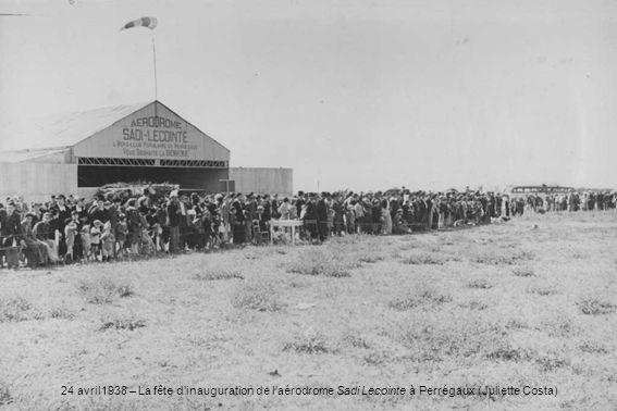 24 avril1938 – La fête d'inauguration de l'aérodrome Sadi Lecointe à Perrégaux (Juliette Costa)