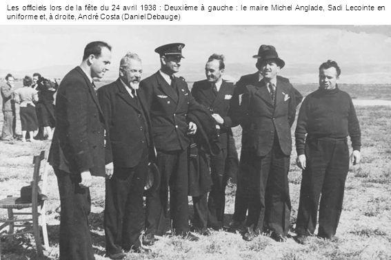 Les officiels lors de la fête du 24 avril 1938 : Deuxième à gauche : le maire Michel Anglade, Sadi Lecointe en uniforme et, à droite, André Costa (Daniel Debauge)
