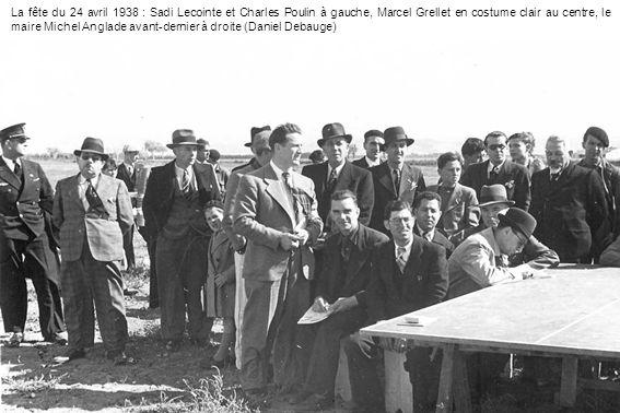 La fête du 24 avril 1938 : Sadi Lecointe et Charles Poulin à gauche, Marcel Grellet en costume clair au centre, le maire Michel Anglade avant-dernier à droite (Daniel Debauge)
