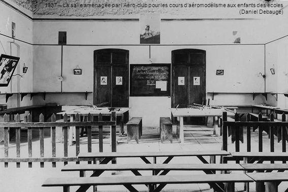 1937 – La salle aménagée par l'Aéro-club pour les cours d'aéromodélisme aux enfants des écoles