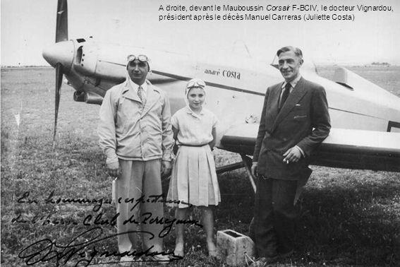 A droite, devant le Mauboussin Corsair F-BCIV, le docteur Vignardou, président après le décès Manuel Carreras (Juliette Costa)