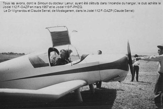Tous les avions, dont le Simoun du docteur Lamur, ayant été détruits dans l'incendie du hangar, le club achète le Jodel 112 F-OAZP en mars 1957 et le Jodel 119 F-PHZQ.