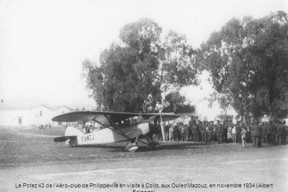 Le Potez 43 de l'Aéro-club de Philippeville en visite à Collo, aux Ouled Mazouz, en novembre 1934 (Albert Falcone)
