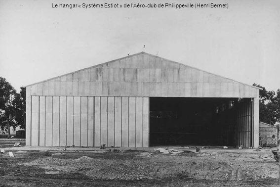 Le hangar « Système Estiot » de l'Aéro-club de Philippeville (Henri Bernet)