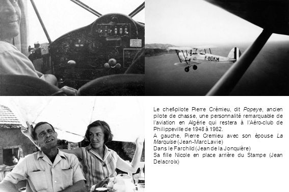 Le chef-pilote Pierre Crémieu, dit Popeye, ancien pilote de chasse, une personnalité remarquable de l'aviation en Algérie qui restera à l'Aéro-club de Philippeville de 1948 à 1962.