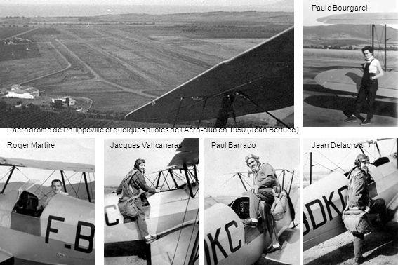 Paule Bourgarel L'aérodrome de Philippeville et quelques pilotes de l'Aéro-club en 1950 (Jean Bertucci)