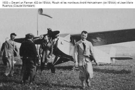 1933 – Devant un Farman 402 de l'ENAA, Rouch et les moniteurs André Heinzelmann (de l'ENAA) et Jean-Marie Ruamps (Claude Montalant)
