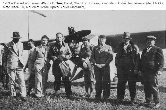 1933 – Devant un Farman 402 de l'ENAA, Boilet, Chambon, Bizeau, le moniteur André Heinzelmann (de l'ENAA), Mme Bizeau, X, Rouch et Henri Pupier (Claude Montalant)