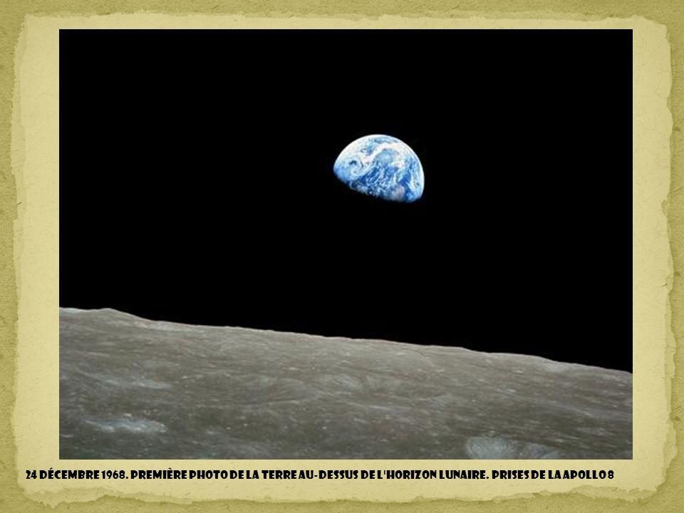 24 décembre 1968. première photo de la Terre au-dessus de l horizon lunaire. PRISES DE LA Apollo 8