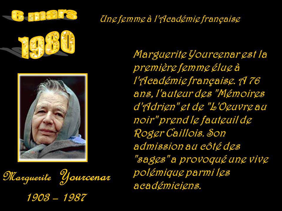 1903 – 1987 6 mars 1980 Marguerite Yourcenar