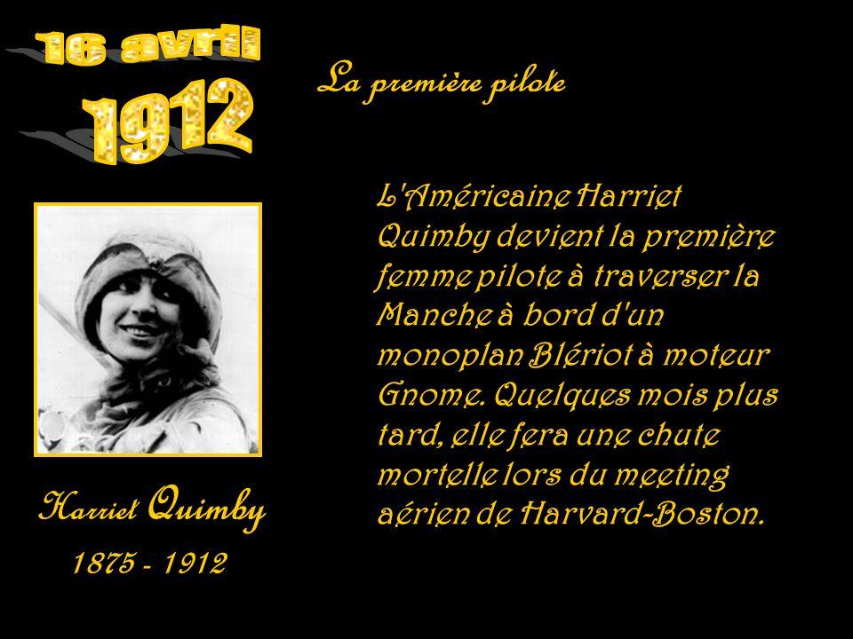 La première pilote 16 avril 1912 Harriet Quimby 1875 - 1912