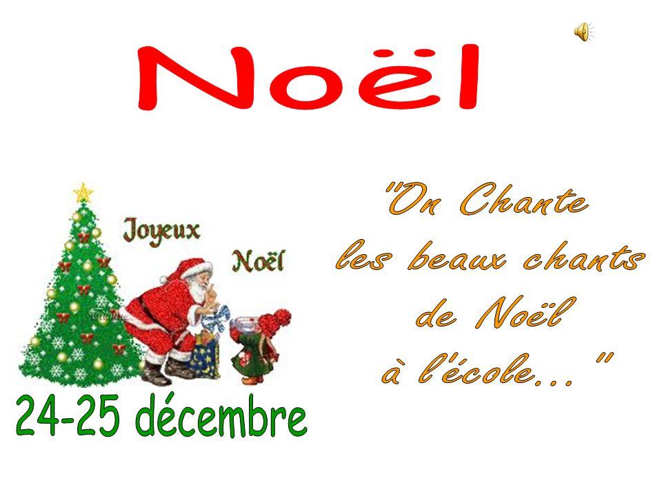 Noël On Chante les beaux chants de Noël à l école... 24-25 décembre
