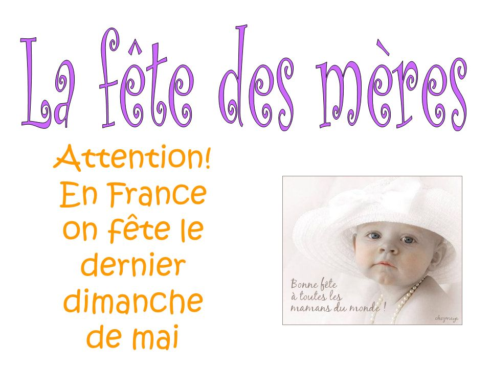Attention! En France on fête le dernier dimanche de mai