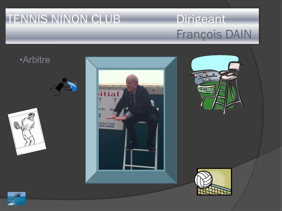 TENNIS NINON CLUB Dirigeant François DAIN