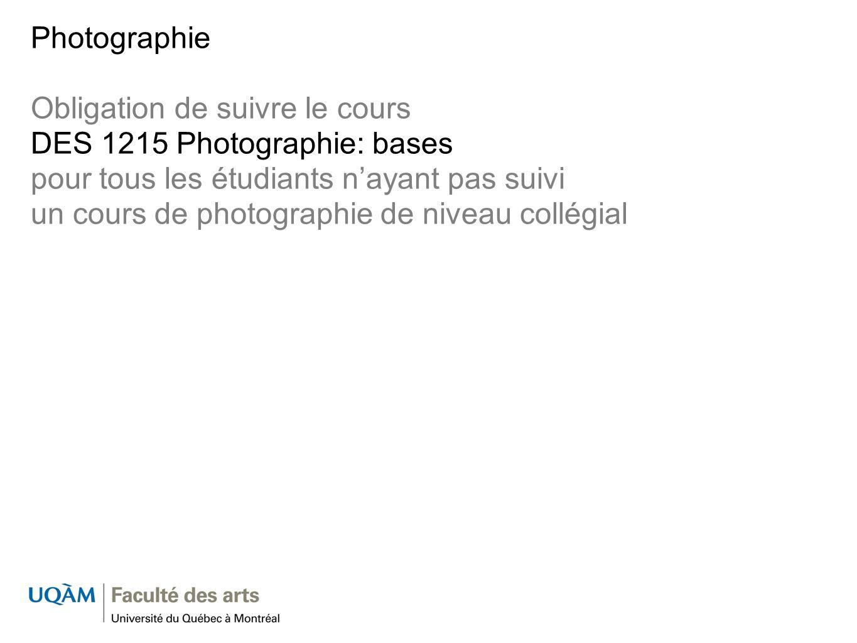 Photographie Obligation de suivre le cours. DES 1215 Photographie: bases.