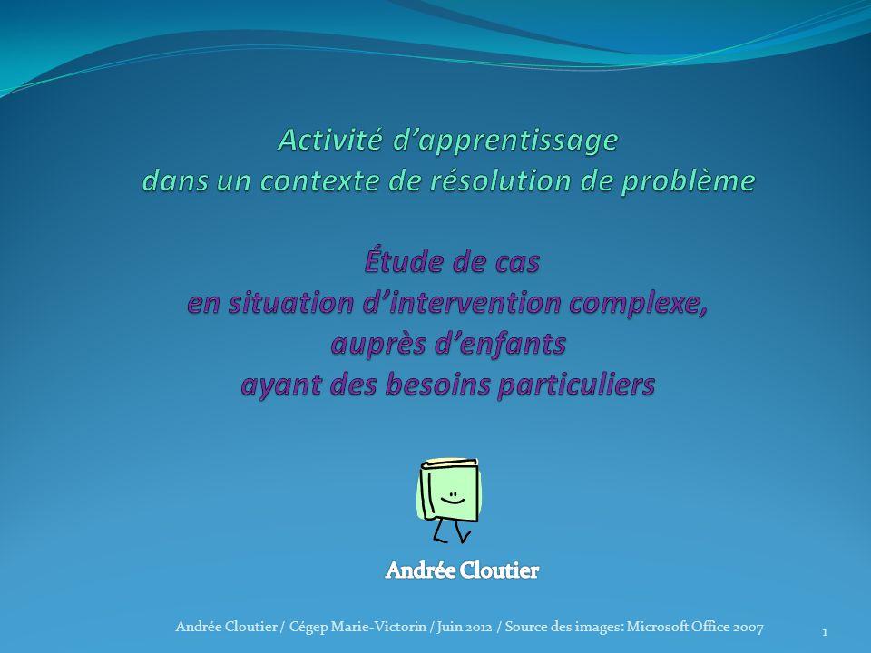 Activité d'apprentissage dans un contexte de résolution de problème Étude de cas en situation d'intervention complexe, auprès d'enfants ayant des besoins particuliers