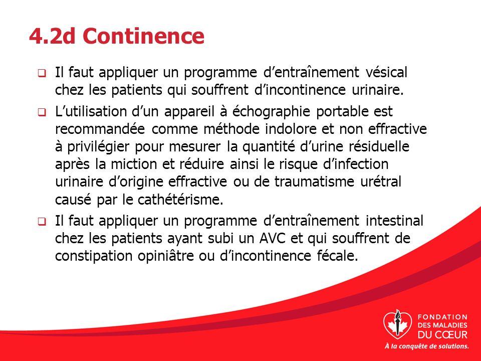 4.2d Continence Il faut appliquer un programme d'entraînement vésical chez les patients qui souffrent d'incontinence urinaire.