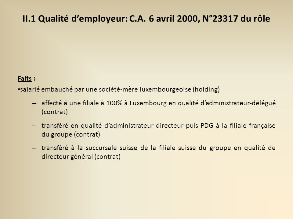 II.1 Qualité d'employeur: C.A. 6 avril 2000, N°23317 du rôle