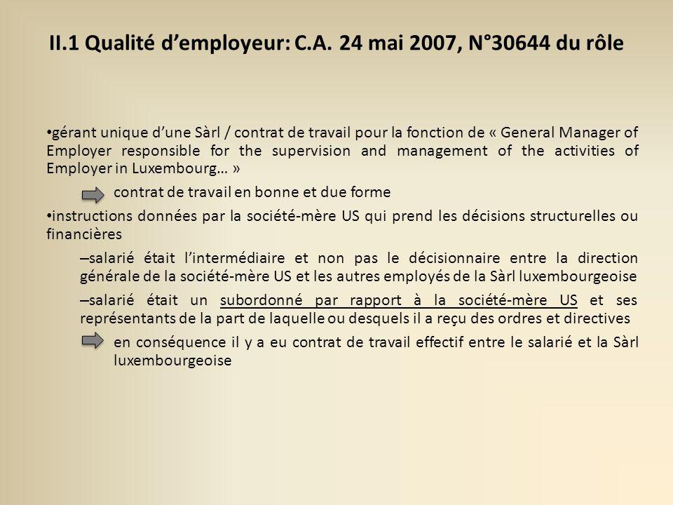 II.1 Qualité d'employeur: C.A. 24 mai 2007, N°30644 du rôle