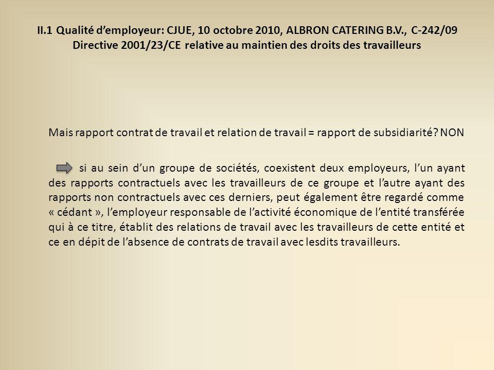 II. 1 Qualité d'employeur: CJUE, 10 octobre 2010, ALBRON CATERING B. V