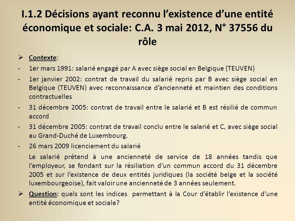 I.1.2 Décisions ayant reconnu l'existence d'une entité économique et sociale: C.A. 3 mai 2012, N° 37556 du rôle