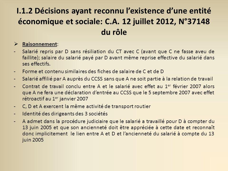 I.1.2 Décisions ayant reconnu l'existence d'une entité économique et sociale: C.A. 12 juillet 2012, N°37148 du rôle