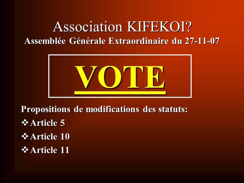 Association KIFEKOI Assemblée Générale Extraordinaire du 27-11-07