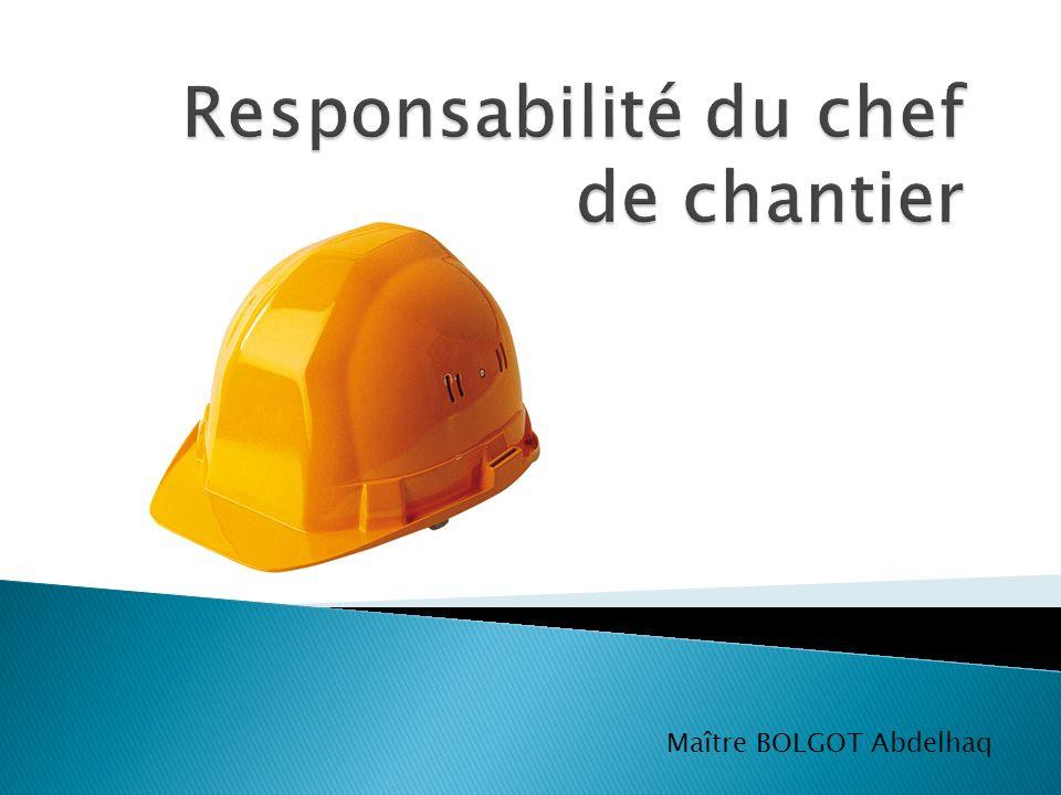 Responsabilité du chef de chantier