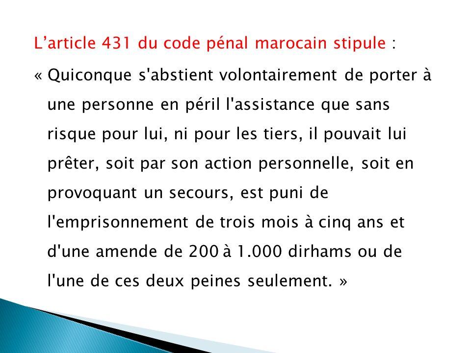 L'article 431 du code pénal marocain stipule :