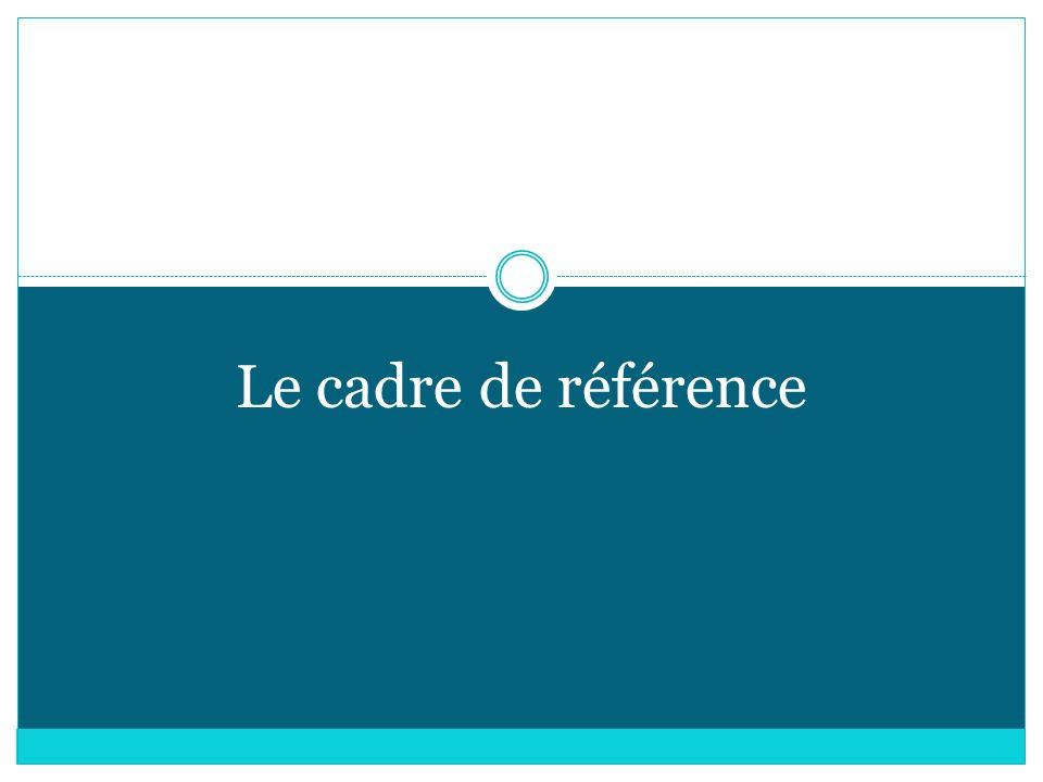 Le cadre de référence