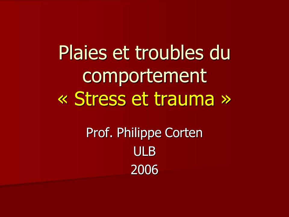 Plaies et troubles du comportement « Stress et trauma »