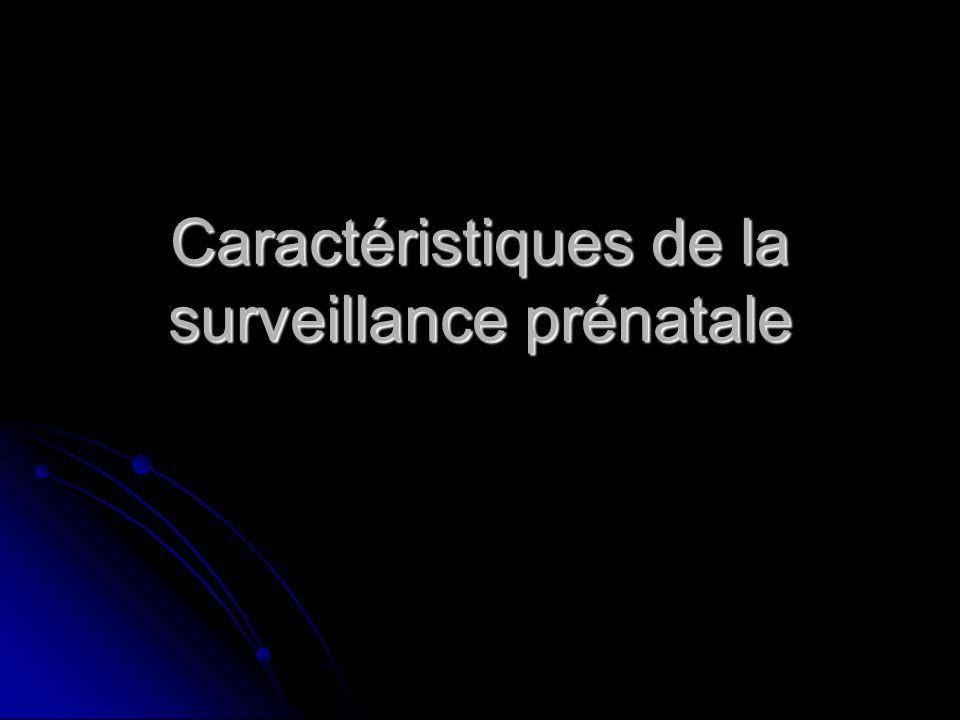Caractéristiques de la surveillance prénatale