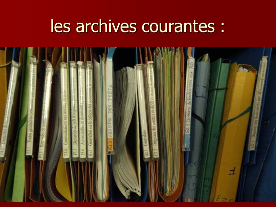 les archives courantes :