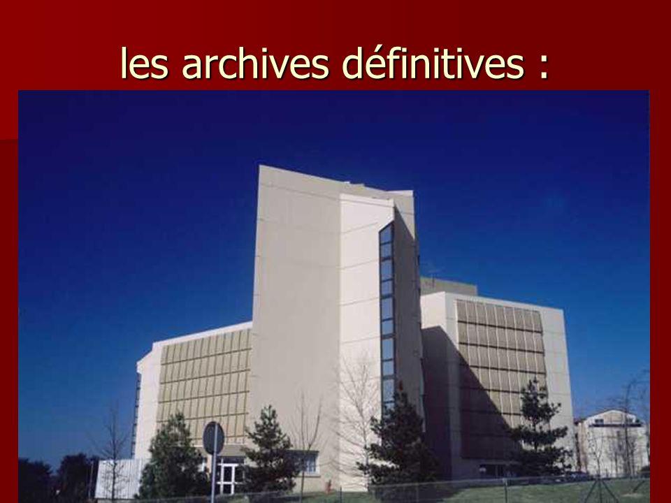 les archives définitives :