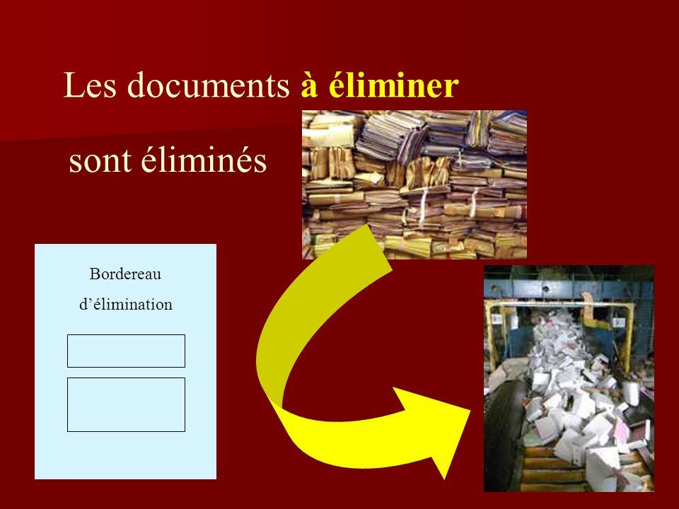 Les documents à éliminer