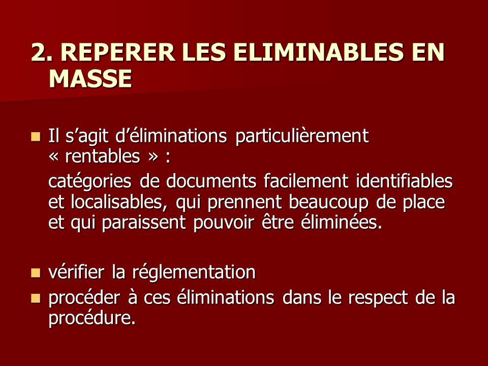 2. REPERER LES ELIMINABLES EN MASSE