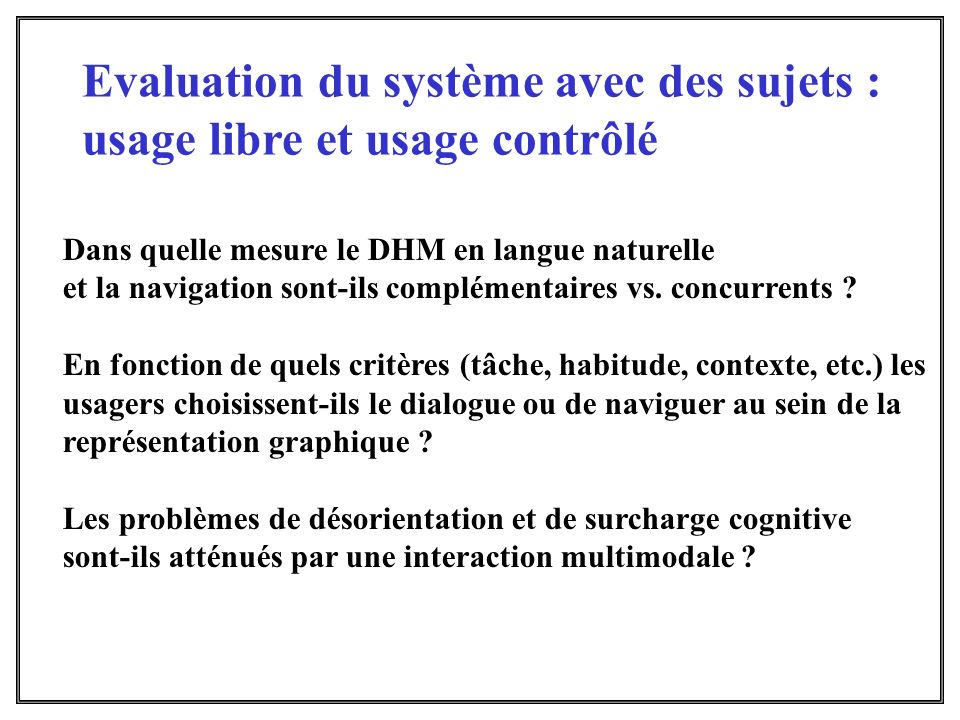 Evaluation du système avec des sujets : usage libre et usage contrôlé