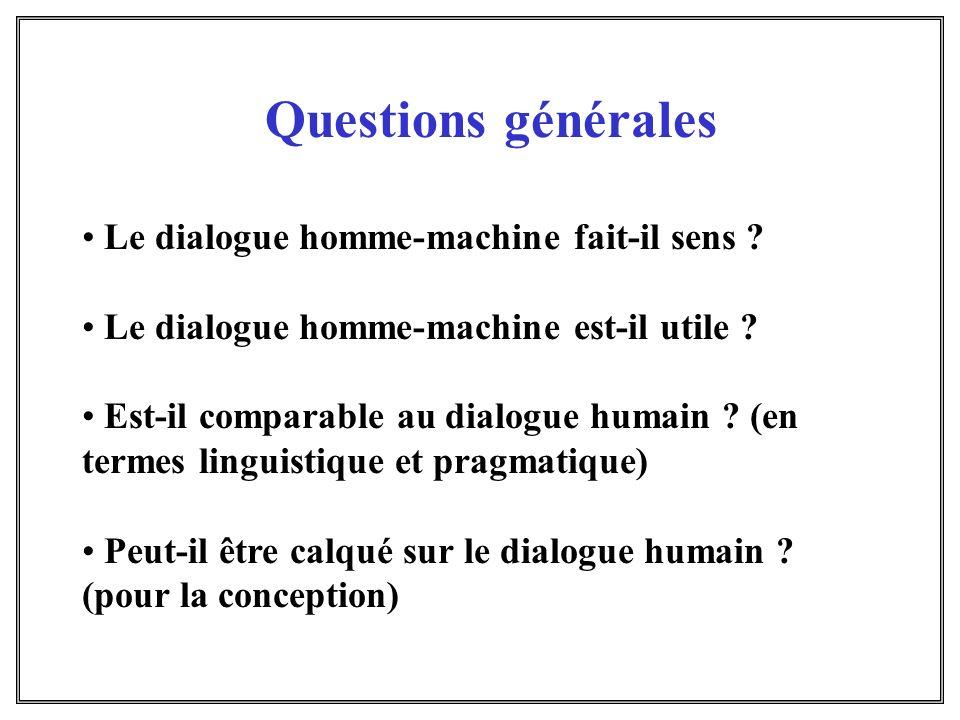 Questions générales Le dialogue homme-machine fait-il sens